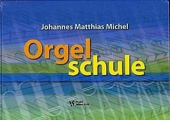 Orgelschule - arrangiert für [Noten/Sheetmusic] Komponist : Michel Johannes Matthias