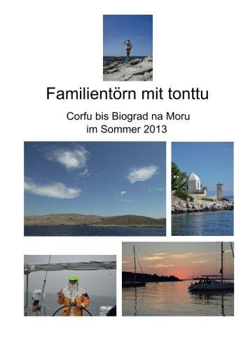 Familientörn mit tonttu 2013: Von Corfu über Krk bis nach Biograd na Moru