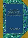 Die angebliche Schriftstellerei des Philolaus und die Bruchstücke der ihm zugeschriebenen Bücher. (German Edition)