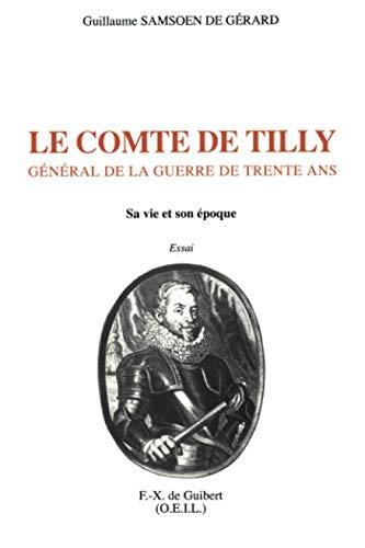 Le comte de Tilly, général de la guerre de Trente Ans