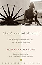 BY Gandhi ( Author ) [{ The Essential Gandhi: An Anthology of His Writings on His Life, Work, and Ideas By Gandhi ( Author...
