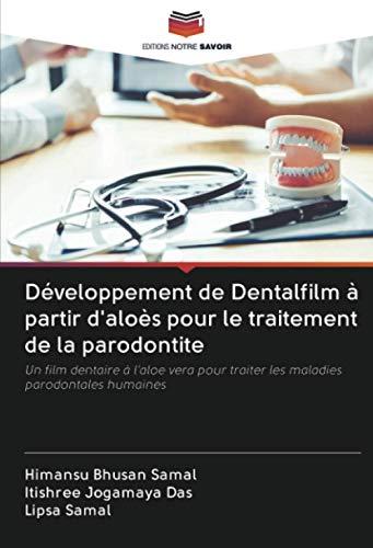 Développement de Dentalfilm à partir d'aloès pour le traitement de la parodontite:...
