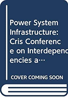 Power System Infrastructure: CRIS Conference on Interdependencies and Applications
