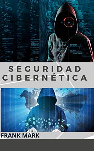 SEGURIDAD CIBERNÉTICA (Spanish Edition)