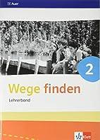Wege finden. Lehrerband mit CD-ROM Klasse 2. Ausgabe Sachsen, Sachsen-Anhalt und Thueringen ab 2017