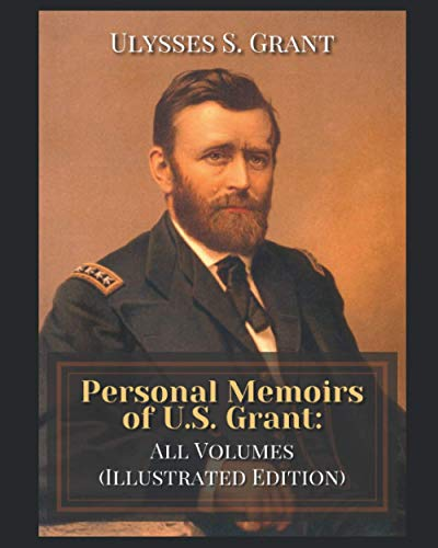 Compare Textbook Prices for Personal Memoirs of U.S. Grant: All Volumes Illustrated Edition  ISBN 9798581923948 by Grant, Ulysses S.