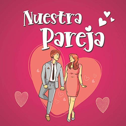 Nuestra Pareja: libro de pareja a rellenar para cuidar su relación amorosa - Aniversario de boda, San Valentín - Cupones para rellenar