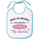 SUPERMOLON 03205 -'Todas Las Mujeres Me Adoran, En Mis Abuelas' Babero Bebe con...