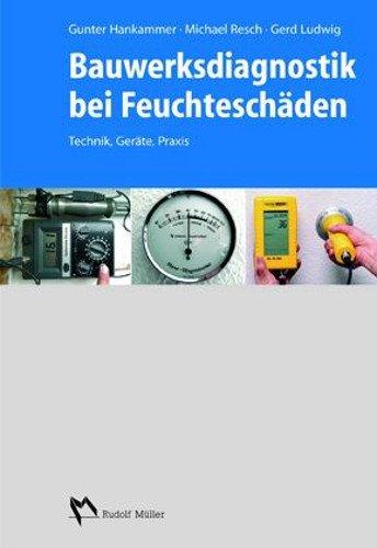 Bauwerksdiagnostik bei Feuchteschäden: Technik, Geräte, Praxis