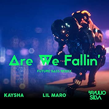 Are We Fallin' (Lil Maro's Future Bass Remix)