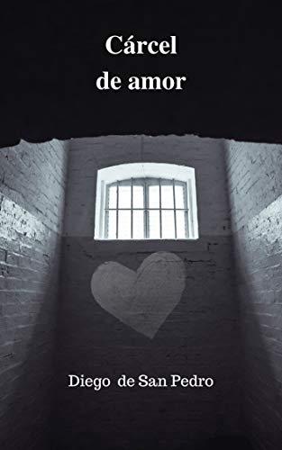 Cárcel de amor eBook: de San Pedro, Diego, Herrera, Rafael: Amazon.es: Tienda Kindle