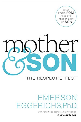 Mother and Son: The Respect Effect by Emerson Eggerichs ebook deal