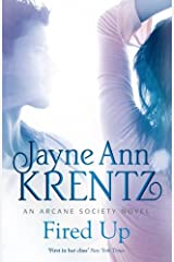 Fired Up: Number 7 in series (Arcane Society) Kindle Edition
