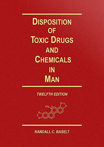 Compare Textbook Prices for Disposition of Toxic Drugs and Chemicals in Man 12 Edition ISBN 9780578577494 by Baselt, Randall C., Ph.d.