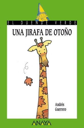 Una jirafa de otoño (LITERATURA INFANTIL (6-11 años) - El Duende Verde nº 88)