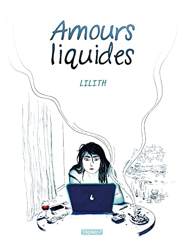 Amours Liquides (French Edition)