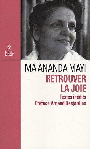 RETROUVER LA JOIE by MA ANANDA MAYI