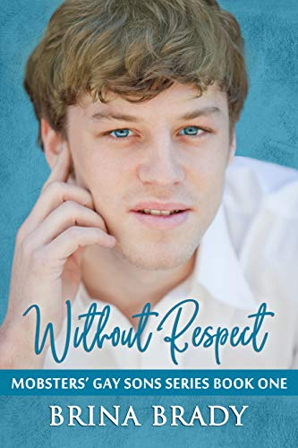 Without Respect (Mobsters' Gay Sons Series Book 1)