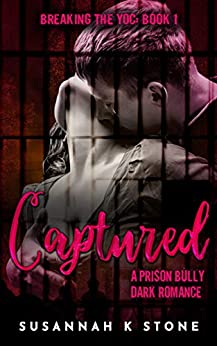 Book cover image for CAPTURED - A Prison Bully Dark Romance (BREAKING THE YOC Book 1)