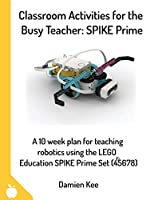 Classroom Activities for the Busy Teacher: SPIKE Prime