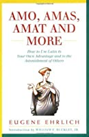 Amo, Amas, Amat and More (Hudson Group Books) by Eugene H. Ehrlich(1985-01-01)