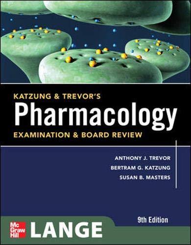 Katzung & Trevor's Pharmacology Examination and Board...