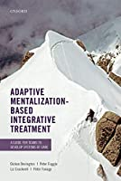 Adaptive Mentalization-based Integrative Treatment: A Guide for Teams to Develop Systems of Care