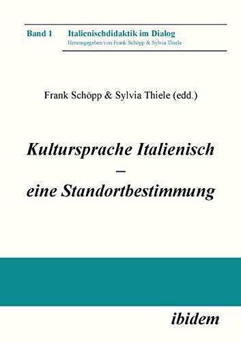 Kultursprache Italienisch – eine Standortbestimmung (Italienischdidaktik im Dialog 1) (German Edition)