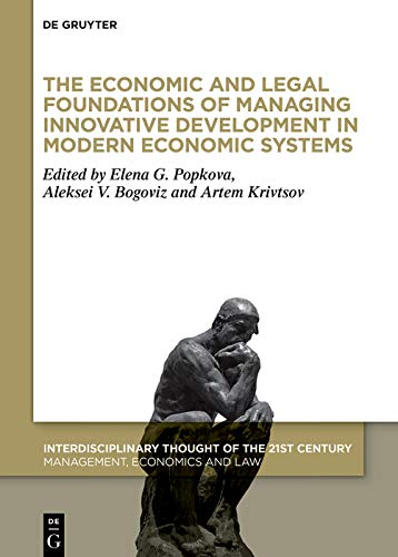 The Economic and Legal Foundations of Managing Innovative Development in Modern Economic Systems (Interdisciplinary Thought of the 21st Century Book 2)