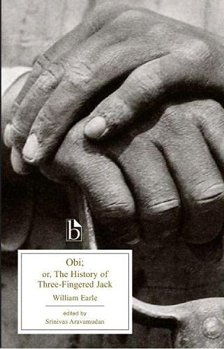Obi: or, The History of Three-Fingered Jack (Broadview Edition)
