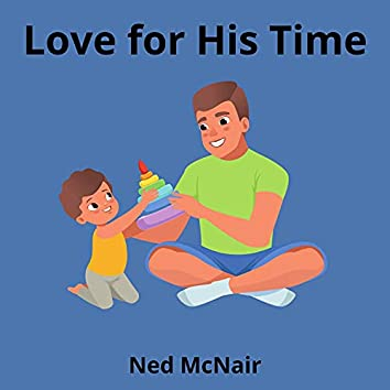 Love for His Time