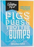 Pigs, Pubs and Trotter Bumps: A Pork Crackling Based Cookbook