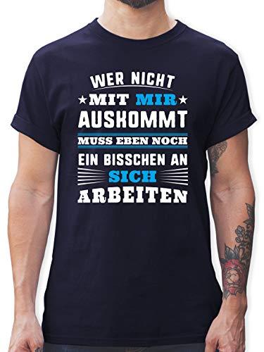 Sprüche - Wer mit Mir Nicht auskommt - blau - M - Navy Blau - herrenshirts mit Spruch - L190 - Tshirt Herren und Männer T-Shirts