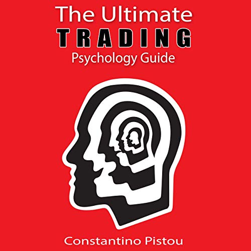 The Ultimate Trading Psychology Guide Audiobook By Constantino Pistou cover art