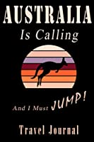 Australia is calling and I must JUMP! Travel Journal: Notebook Journal Diary 120 Dot-Grid Pages Kangaroo Retro