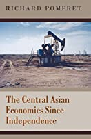 The Central Asian Economies Since Independence