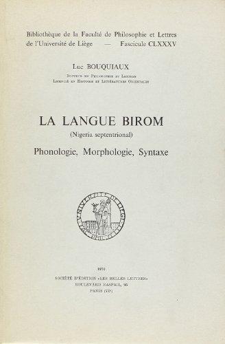 La Langue Birom (Nigeria Septentrional) : Phonologie, Morphologie, Syntaxe
