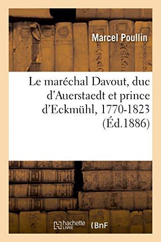 Le mar chal Davout duc d Auerstaedt et prince d Eckm hl 1770 1823