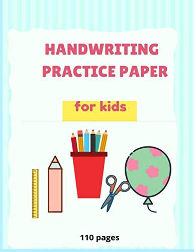 Cursive Practice Paper - 23: Blank Writing Sheets Notebook with Dotted Lines for Kids (Preschool, Kindergarten, Pre K, K-2 Students), 110 pages.