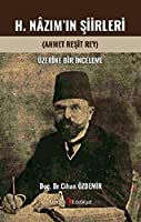 H. Nâzim'in Siirleri (Ahmet Resit Rey) Üzerine Bir Inceleme