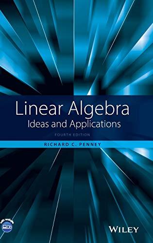 Linear Algebra: Ideas and Applications