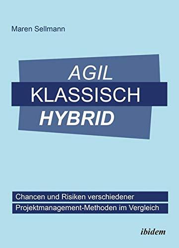 Agil, klassisch, hybrid: Chancen und...