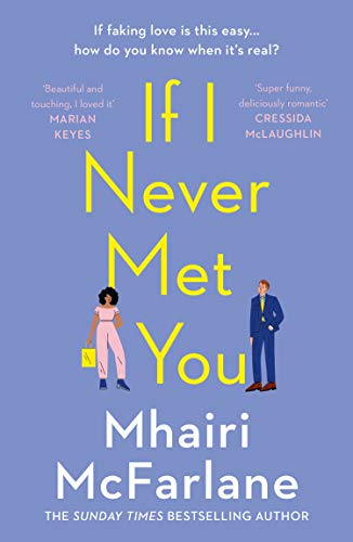 If I Never Met You: Deliciously romantic and utterly hilarious - the funniest feel-good romcom of 2021! (English Edition)
