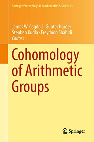 Compare Textbook Prices for Cohomology of Arithmetic Groups: On the Occasion of Joachim Schwermer's 66th Birthday, Bonn, Germany, June 2016 Springer Proceedings in Mathematics & Statistics 1st ed. 2018 Edition ISBN 9783319955483 by Cogdell, James W.,Harder, Günter,Kudla, Stephen,Shahidi, Freydoon