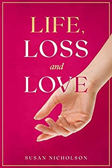 Book cover image for Life, Loss and Love