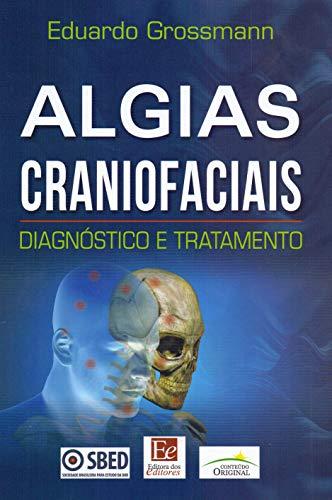 Algias Craniofaciais: Diagnóstico e Tratamento