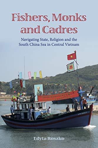 Fishers, Monks and Cadres: Navigating State, Religion and the South China Sea in...