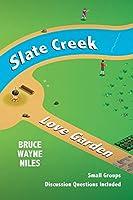 Slate Creek, Love Garden