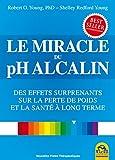 Le miracle du pH alcalin - Des effets surprenants sur la perte de poids et la santé à long terme.
