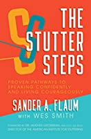 The Stutter Steps: Proven Pathways to Speaking Confidently and Living Courageously